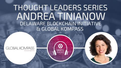 Andrea Tinianow of Delaware Blockchain Initiative and Global Kompass