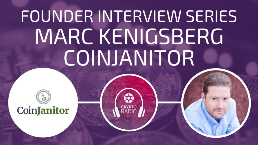 Crypto Radio Podcast guest Marc Kenigsberg, the founder and CEO of CoinJanitor, explains how this project recycles the value of failed tokens and creates a healthy crypto marketplace.
