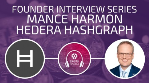 Founder Interview: Mance Harmon of Hashgraph