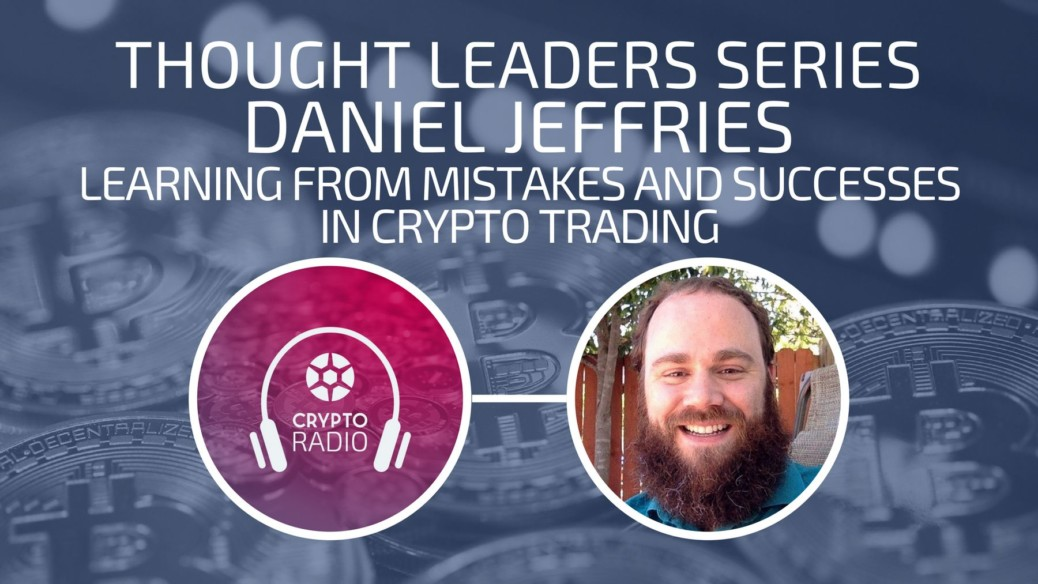Crypto Radio Podcast guest Daniel Jeffries discusses the biggest mistakes he has made as a crypto trader, and the most important