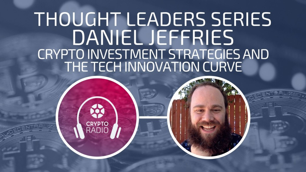 Crypto Radio Podcast guest Daniel Jeffries talks about his best altcoin investment strategy, and understanding the curve of technological innovation and adoption.