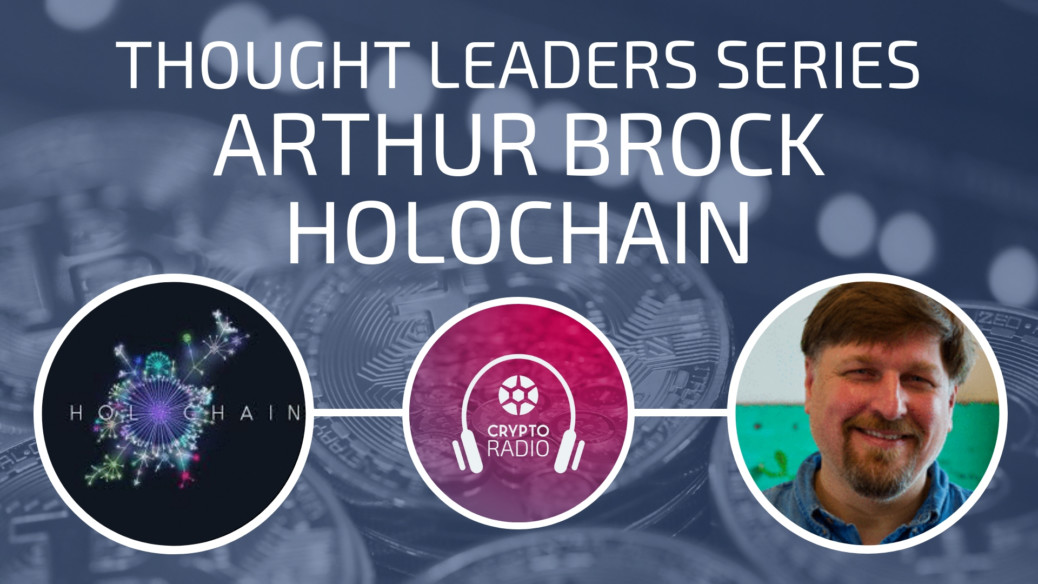 Crypto Radio Podcast guest Arthur Brock, the co-founder and visionary behind Holochain, explains the ideas and values behind the platform and what makes it different from blockchains.